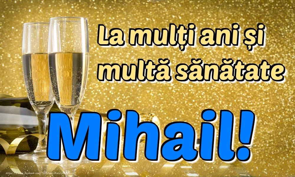 Felicitari de la multi ani   La mulți ani multă sănătate Mihail!