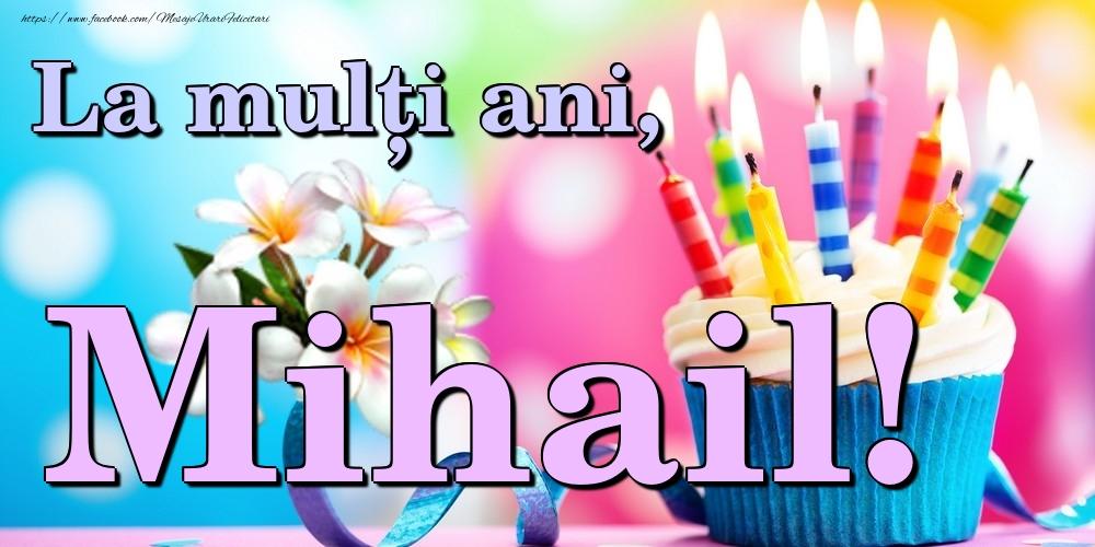 Felicitari de la multi ani   La mulți ani, Mihail!