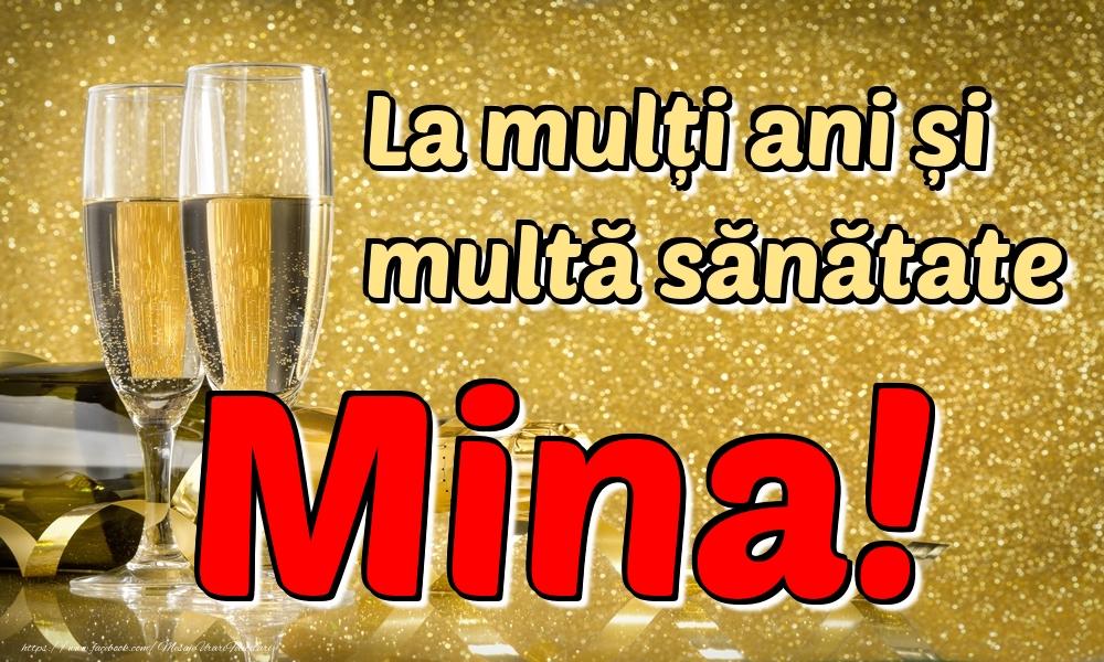 Felicitari de la multi ani   La mulți ani multă sănătate Mina!