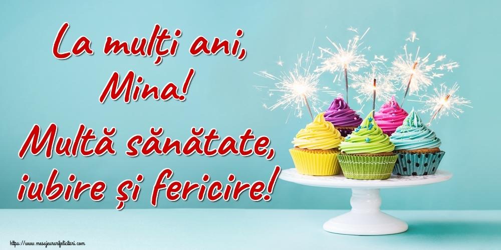 Felicitari de la multi ani   La mulți ani, Mina! Multă sănătate, iubire și fericire!