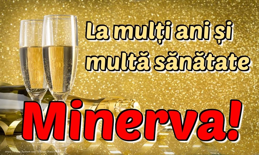 Felicitari de la multi ani   La mulți ani multă sănătate Minerva!