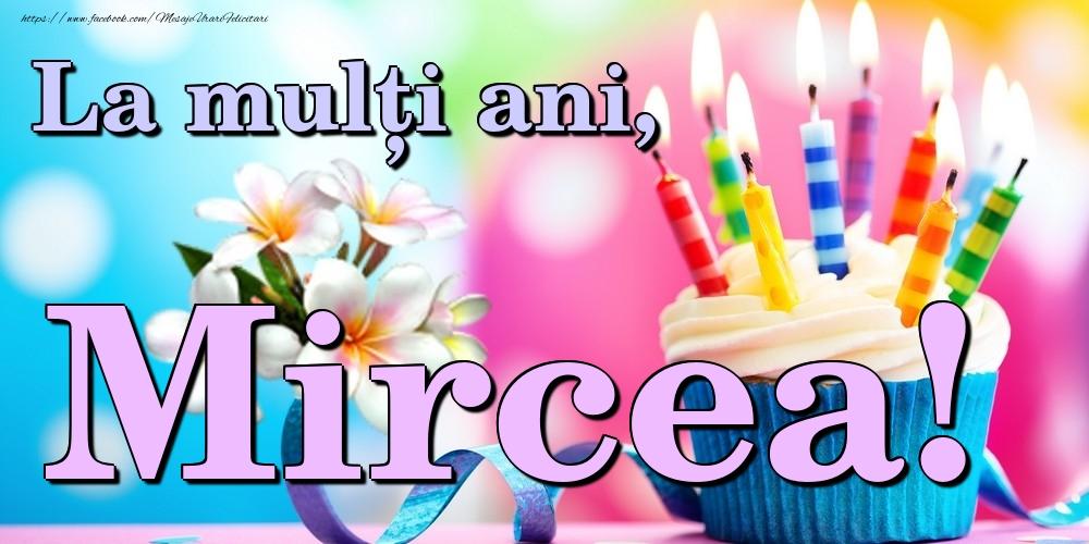 Felicitari de la multi ani   La mulți ani, Mircea!