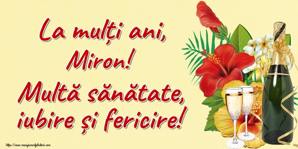 Felicitari de la multi ani   La mulți ani, Miron! Multă sănătate, iubire și fericire!