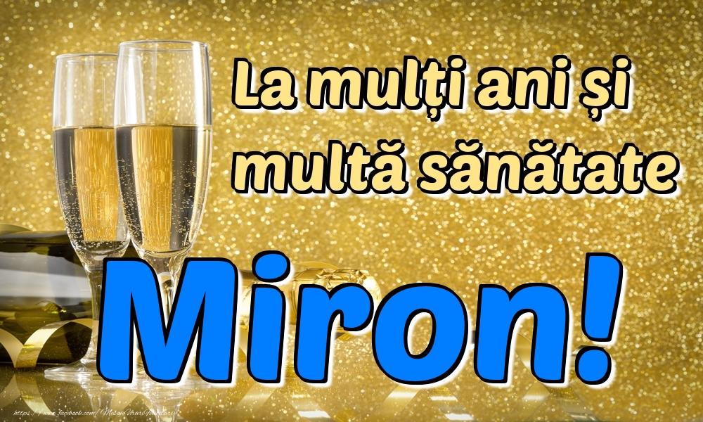 Felicitari de la multi ani   La mulți ani multă sănătate Miron!