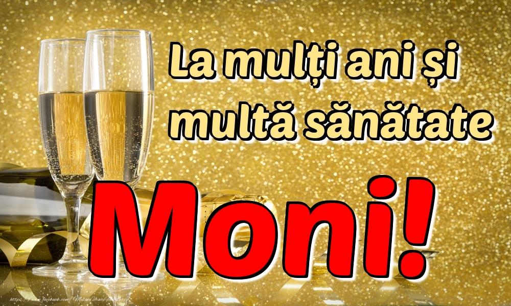 Felicitari de la multi ani   La mulți ani multă sănătate Moni!