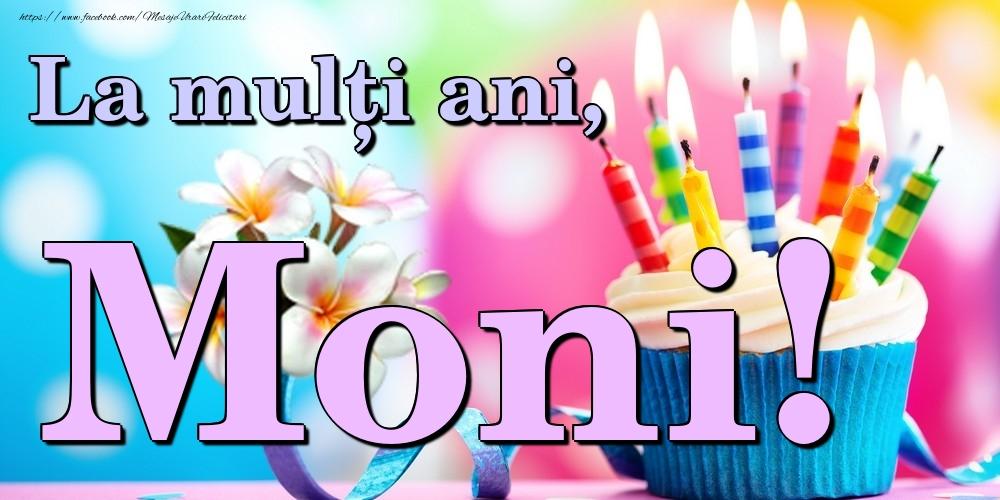 Felicitari de la multi ani   La mulți ani, Moni!