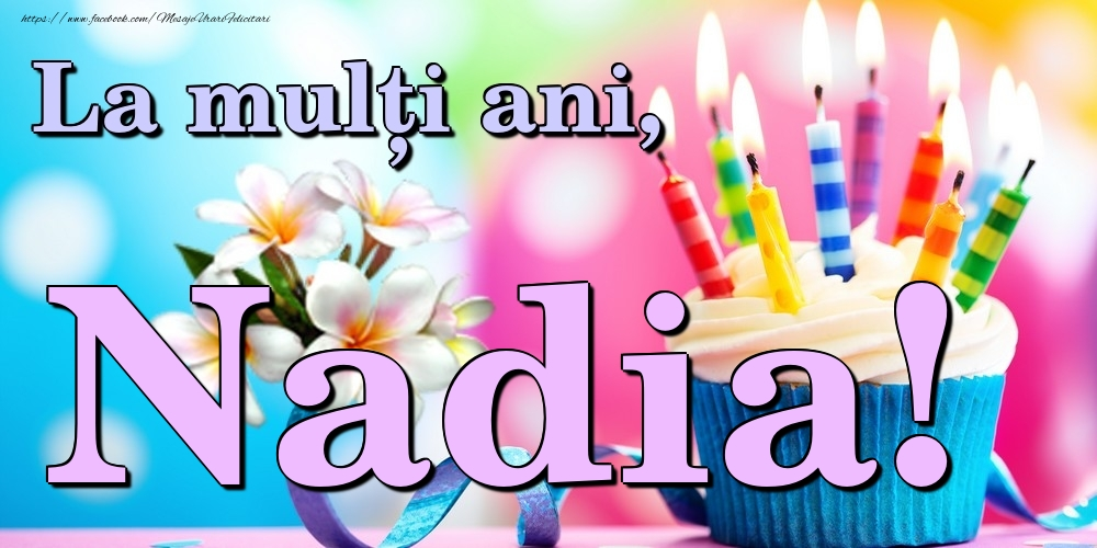 Felicitari de la multi ani | La mulți ani, Nadia!