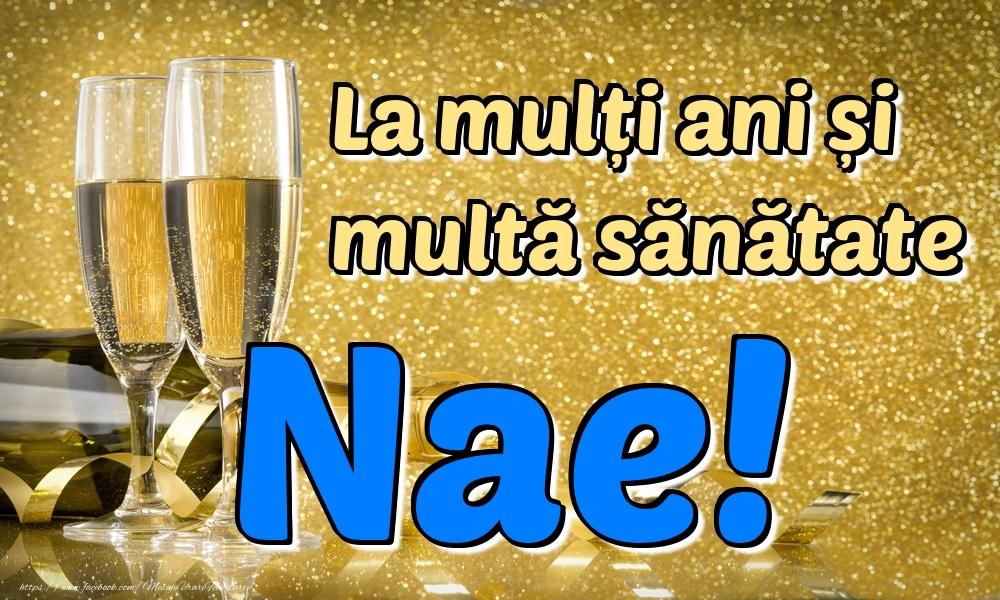 Felicitari de la multi ani | La mulți ani multă sănătate Nae!