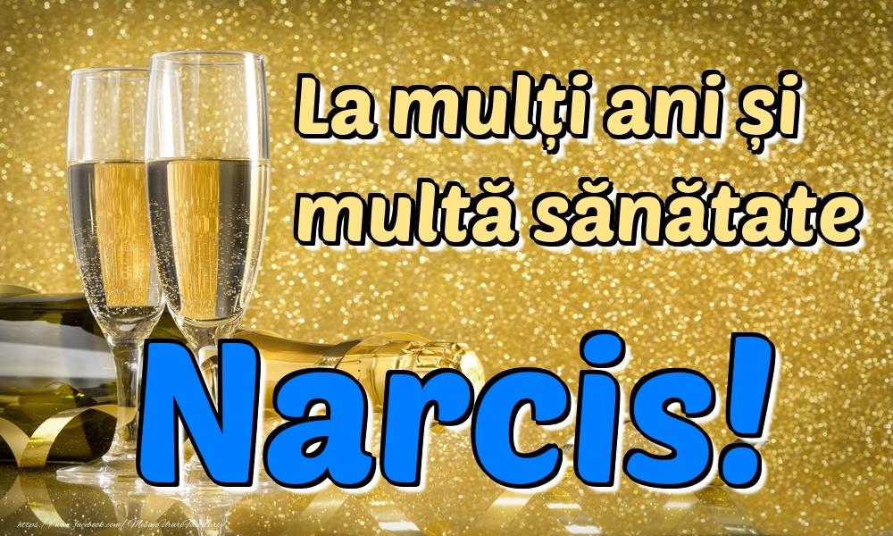 Felicitari de la multi ani   La mulți ani multă sănătate Narcis!