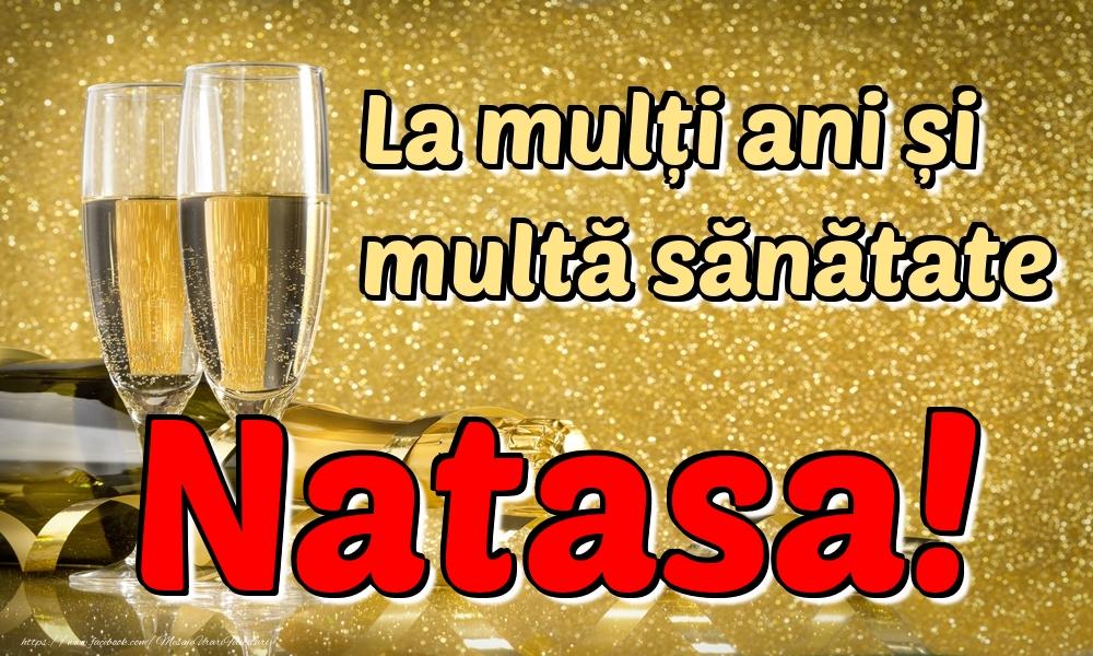 Felicitari de la multi ani   La mulți ani multă sănătate Natasa!
