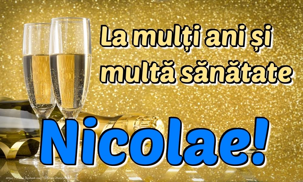 Felicitari de la multi ani | La mulți ani multă sănătate Nicolae!