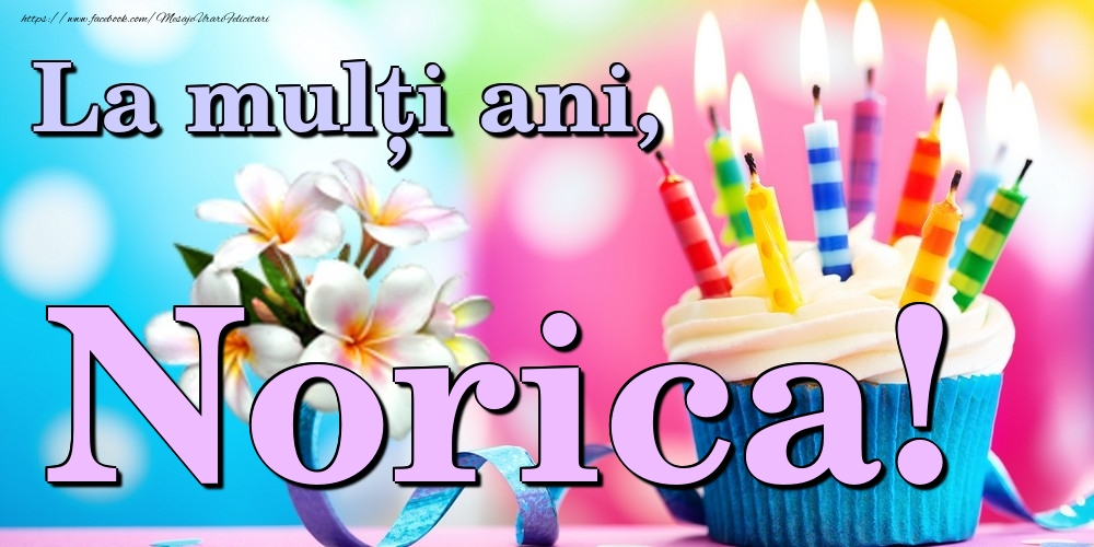 Felicitari de la multi ani | La mulți ani, Norica!