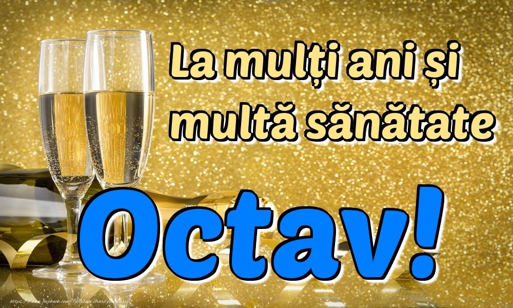Felicitari de la multi ani   La mulți ani multă sănătate Octav!