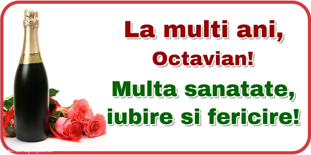 Felicitari de la multi ani   La multi ani, Octavian! Multa sanatate, iubire si fericire!