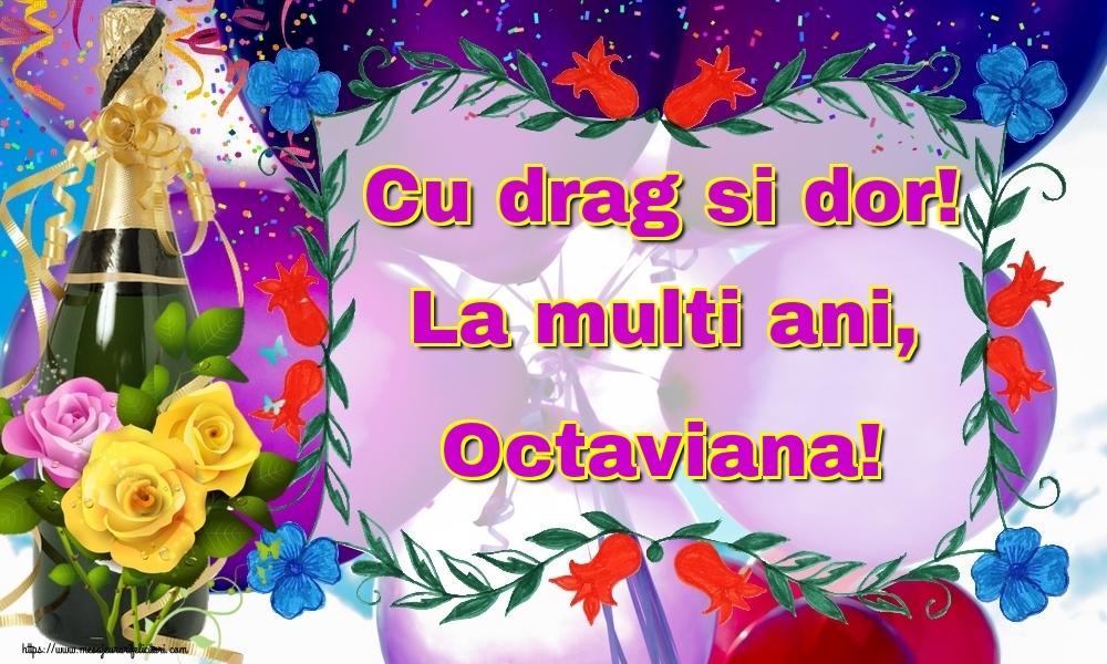 Felicitari de la multi ani   Cu drag si dor! La multi ani, Octaviana!