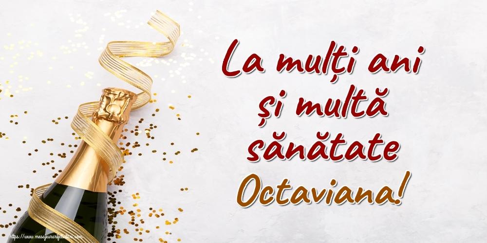 Felicitari de la multi ani   La mulți ani și multă sănătate Octaviana!