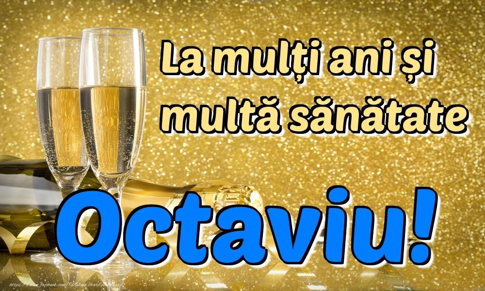 Felicitari de la multi ani   La mulți ani multă sănătate Octaviu!