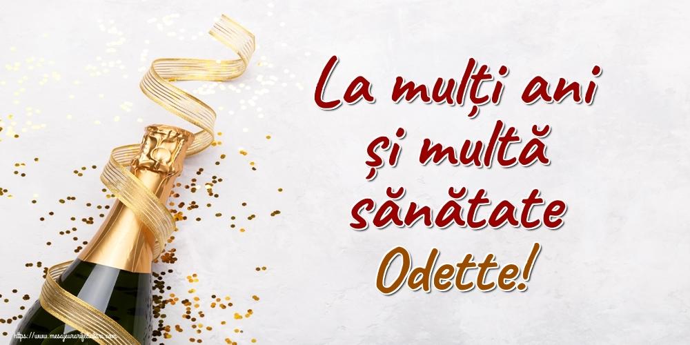 Felicitari de la multi ani   La mulți ani și multă sănătate Odette!
