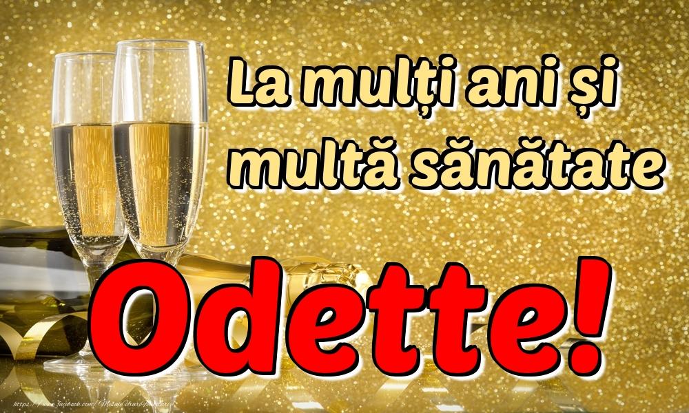 Felicitari de la multi ani   La mulți ani multă sănătate Odette!