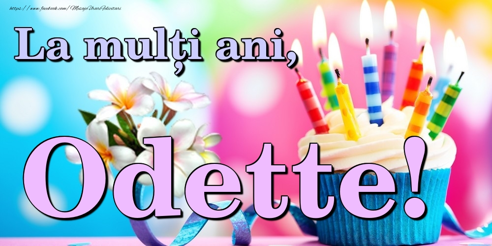 Felicitari de la multi ani   La mulți ani, Odette!