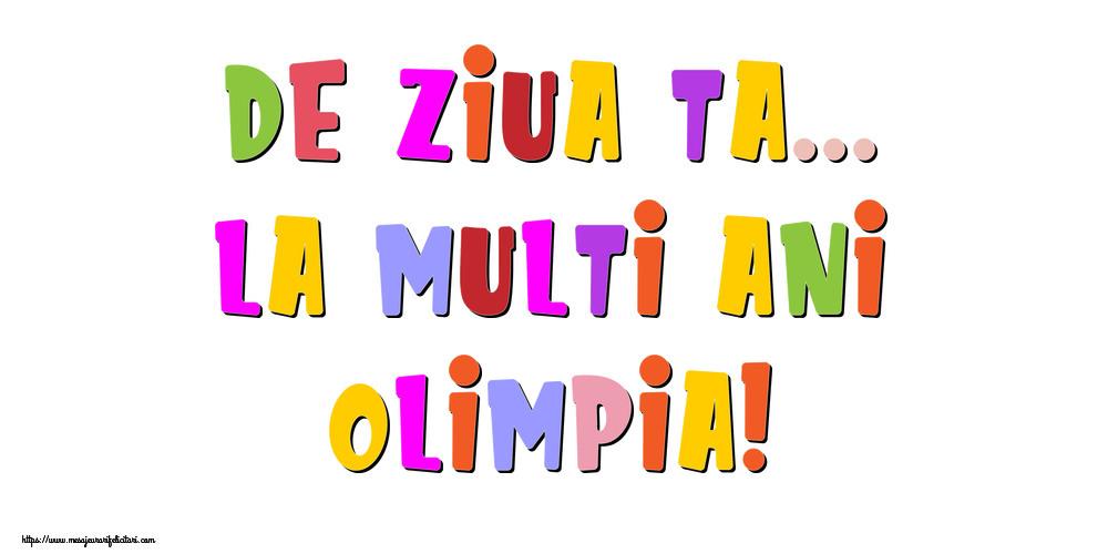 Felicitari de la multi ani | De ziua ta... La multi ani, Olimpia!