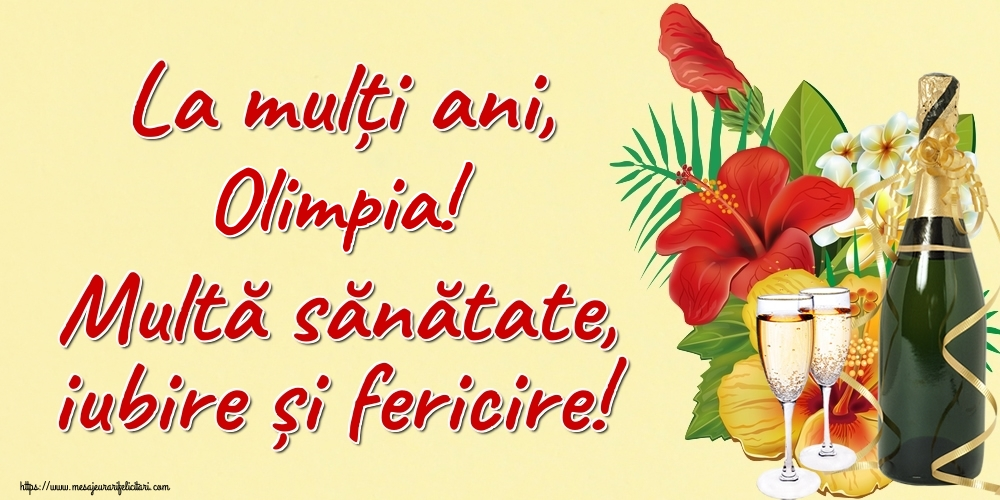 Felicitari de la multi ani | La mulți ani, Olimpia! Multă sănătate, iubire și fericire!