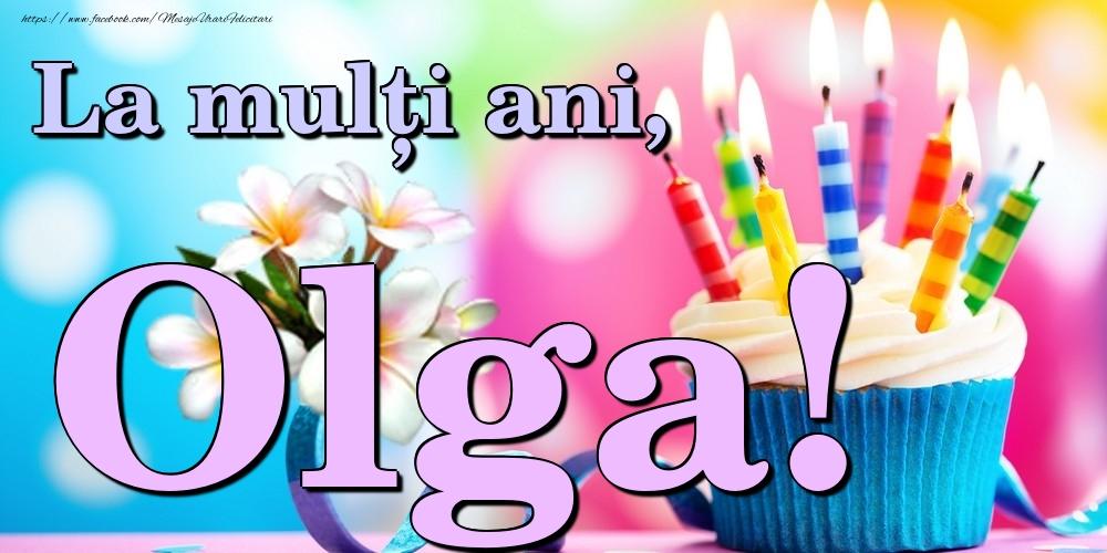 Felicitari de la multi ani | La mulți ani, Olga!