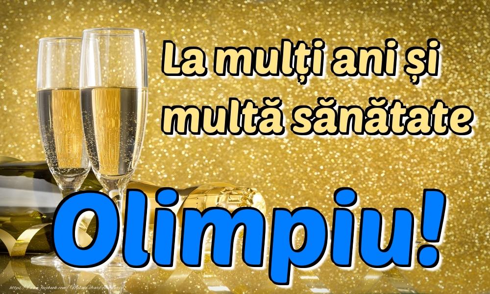 Felicitari de la multi ani   La mulți ani multă sănătate Olimpiu!
