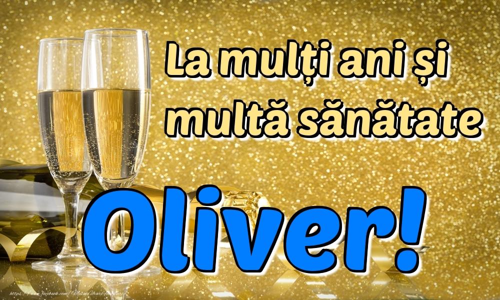 Felicitari de la multi ani   La mulți ani multă sănătate Oliver!