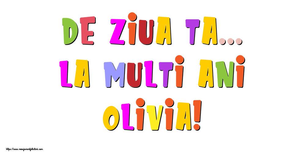 Felicitari de la multi ani | De ziua ta... La multi ani, Olivia!