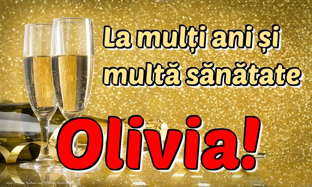 Felicitari de la multi ani | La mulți ani multă sănătate Olivia!