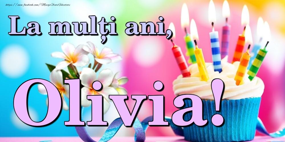 Felicitari de la multi ani | La mulți ani, Olivia!