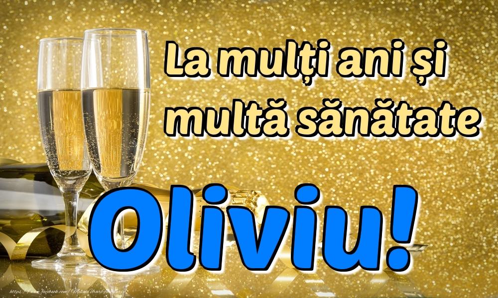 Felicitari de la multi ani | La mulți ani multă sănătate Oliviu!