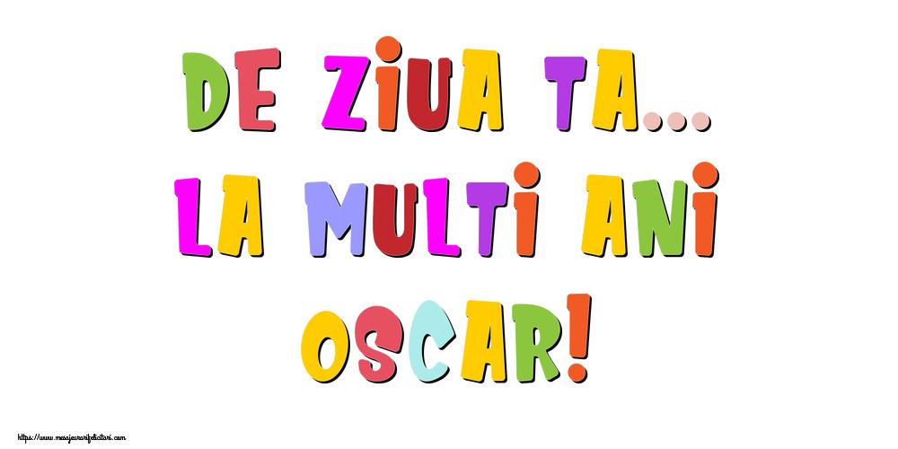 Felicitari de la multi ani | De ziua ta... La multi ani, Oscar!