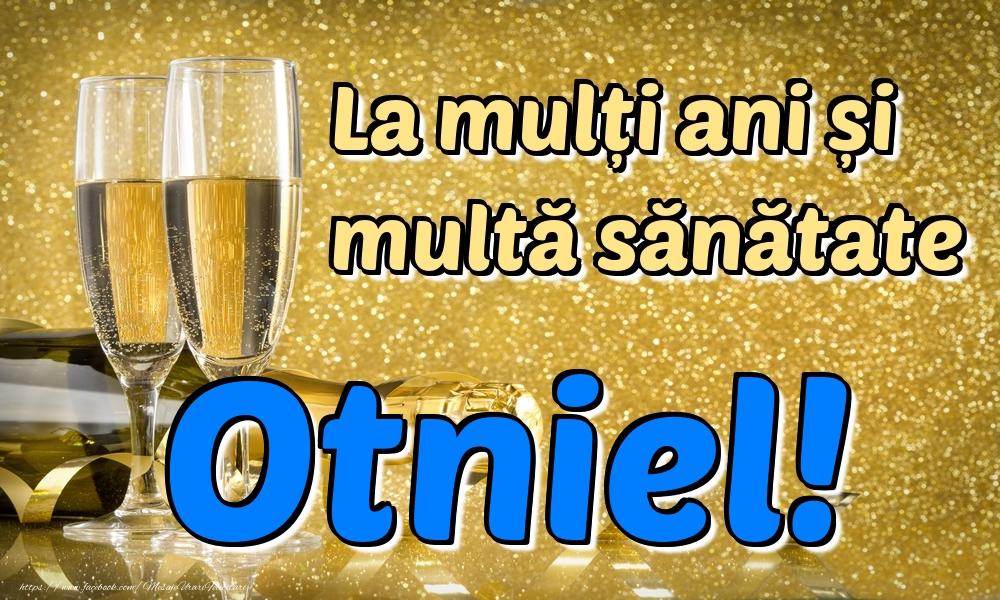 Felicitari de la multi ani | La mulți ani multă sănătate Otniel!
