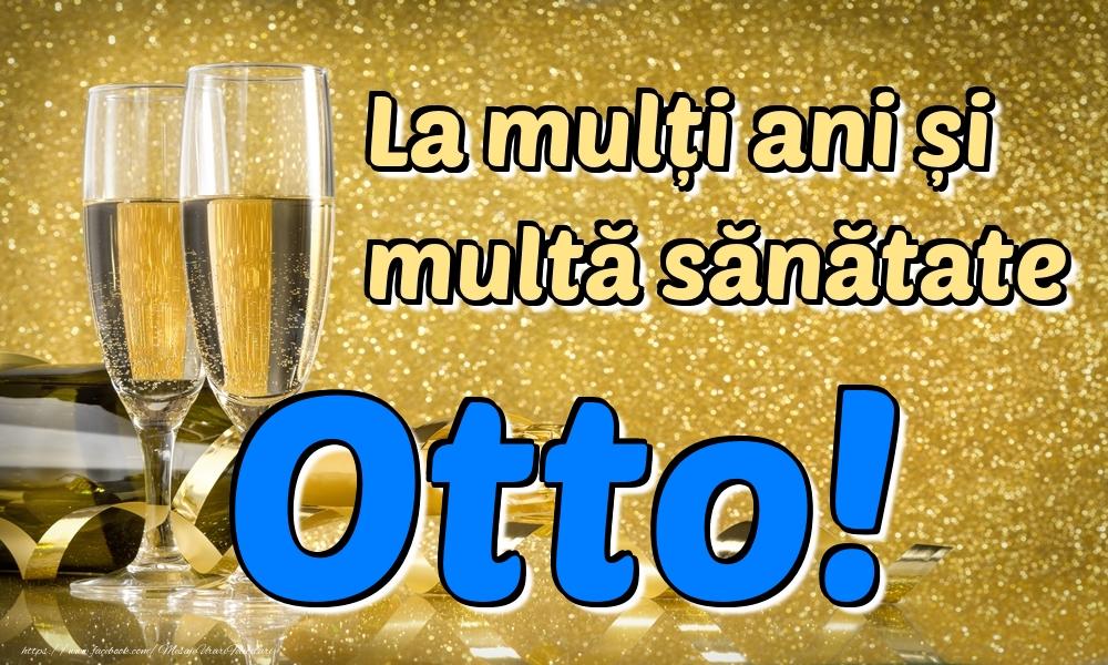 Felicitari de la multi ani | La mulți ani multă sănătate Otto!