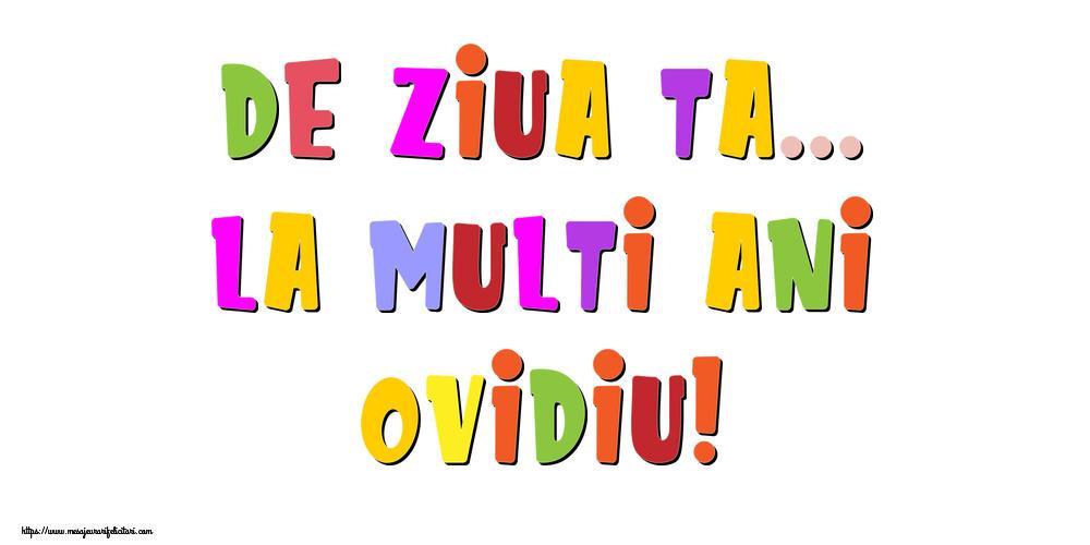 Felicitari de la multi ani | De ziua ta... La multi ani, Ovidiu!