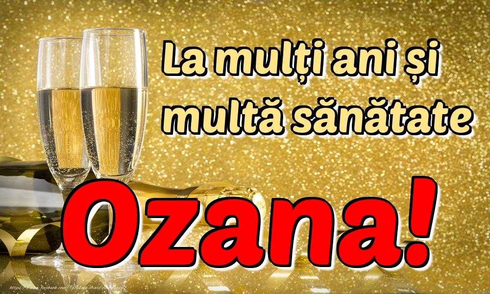 Felicitari de la multi ani | La mulți ani multă sănătate Ozana!