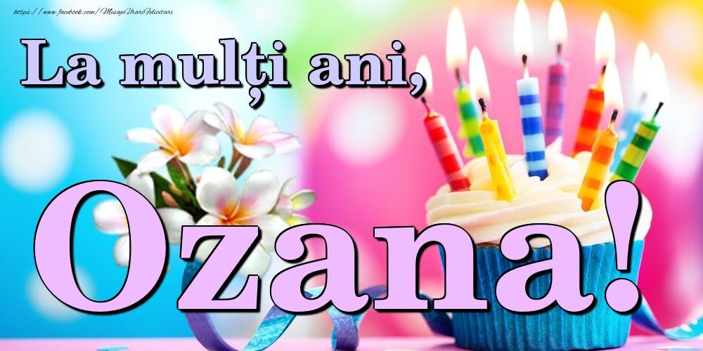 Felicitari de la multi ani | La mulți ani, Ozana!