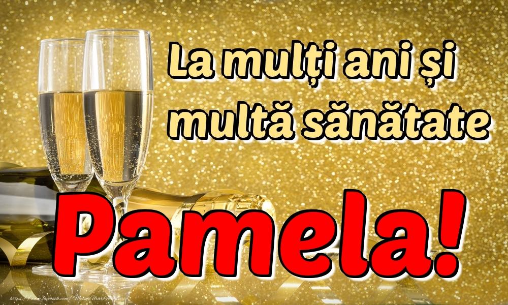 Felicitari de la multi ani   La mulți ani multă sănătate Pamela!