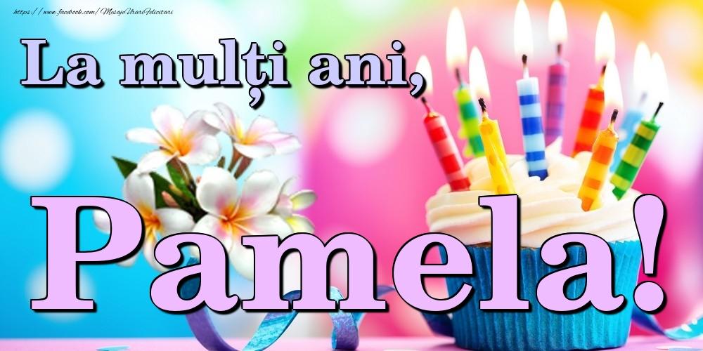 Felicitari de la multi ani   La mulți ani, Pamela!