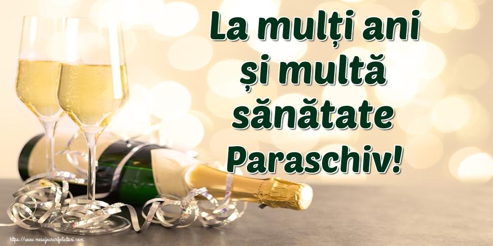 Felicitari de la multi ani | La mulți ani și multă sănătate Paraschiv!