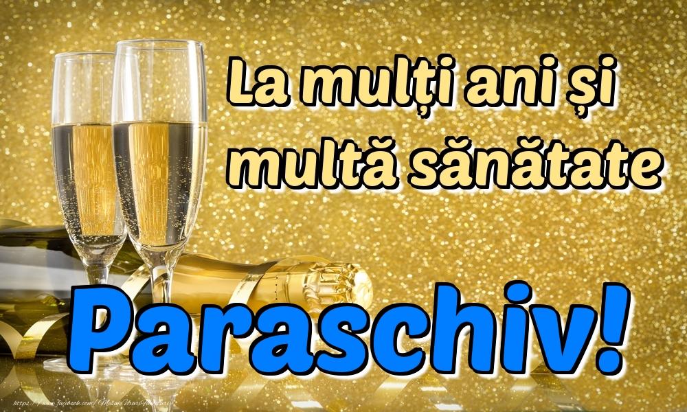Felicitari de la multi ani | La mulți ani multă sănătate Paraschiv!