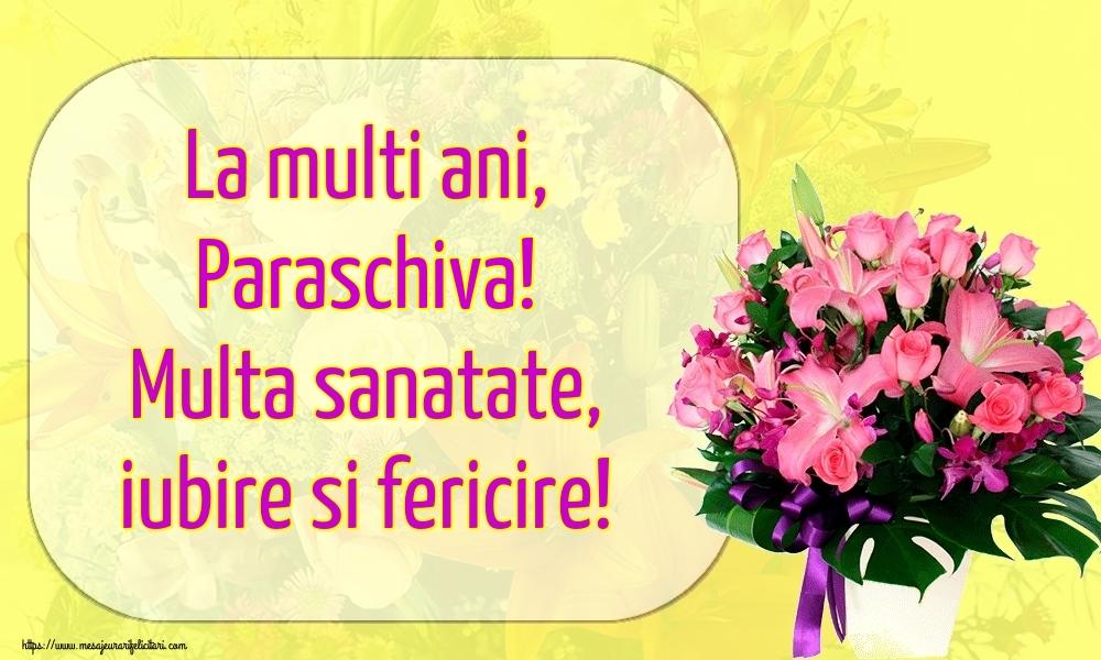 Felicitari de la multi ani | La multi ani, Paraschiva! Multa sanatate, iubire si fericire!