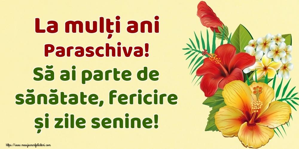 Felicitari de la multi ani | La mulți ani Paraschiva! Să ai parte de sănătate, fericire și zile senine!