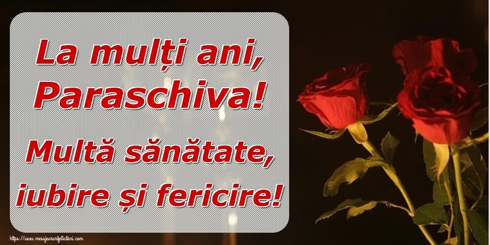 Felicitari de la multi ani | La mulți ani, Paraschiva! Multă sănătate, iubire și fericire!