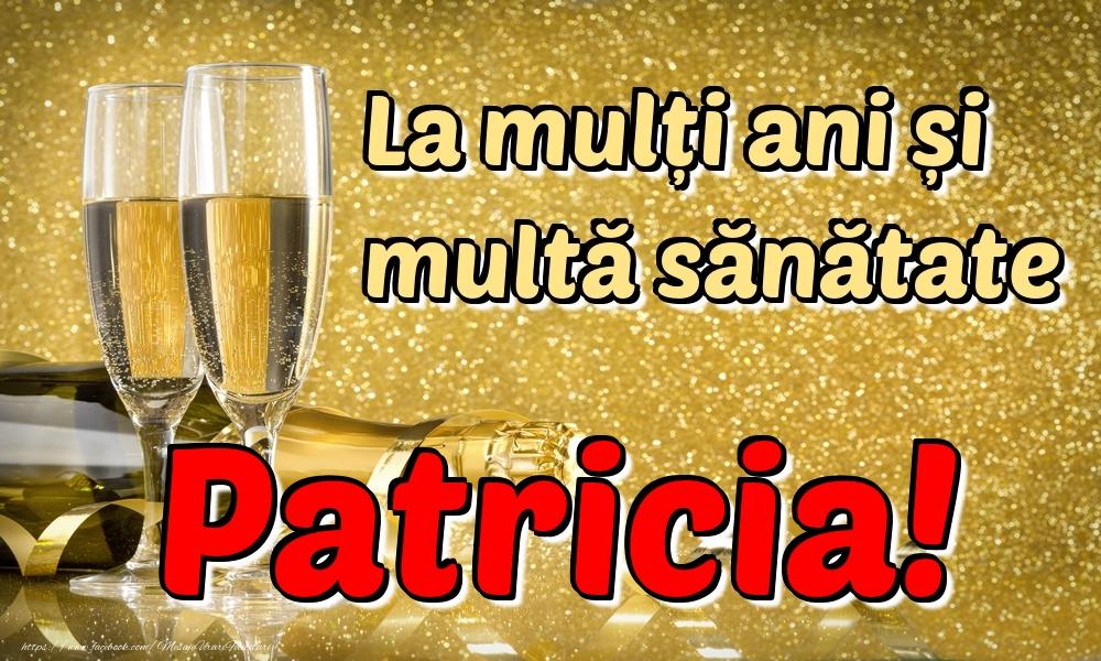 Felicitari de la multi ani | La mulți ani multă sănătate Patricia!