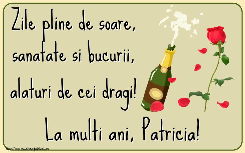 Felicitari de la multi ani | Zile pline de soare, sanatate si bucurii, alaturi de cei dragi! La multi ani, Patricia!