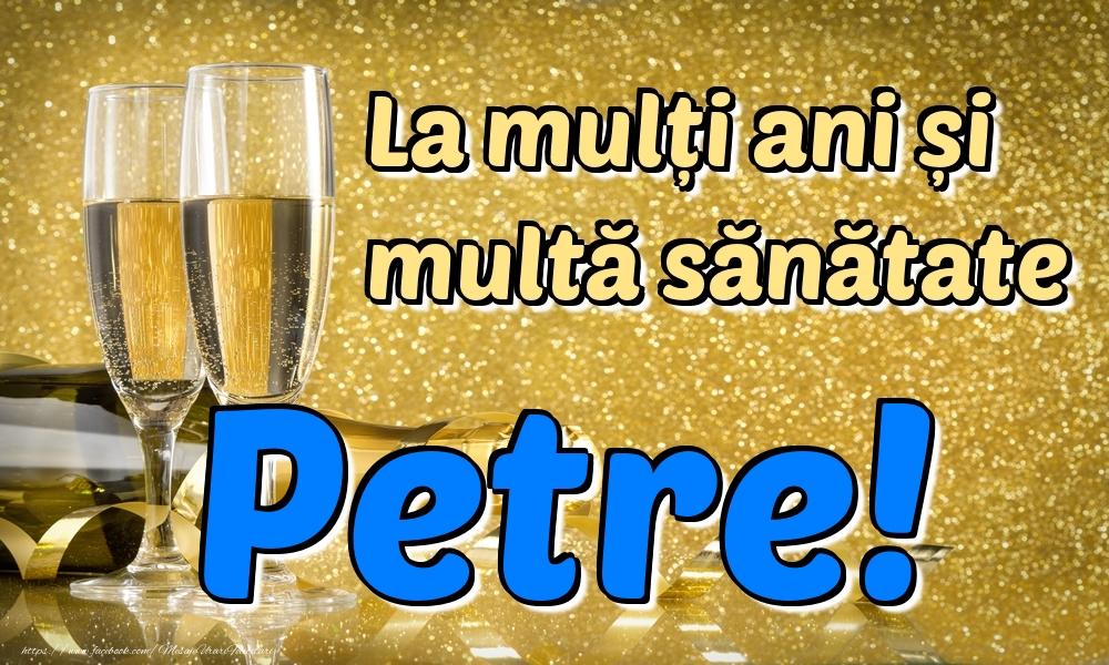 Felicitari de la multi ani | La mulți ani multă sănătate Petre!