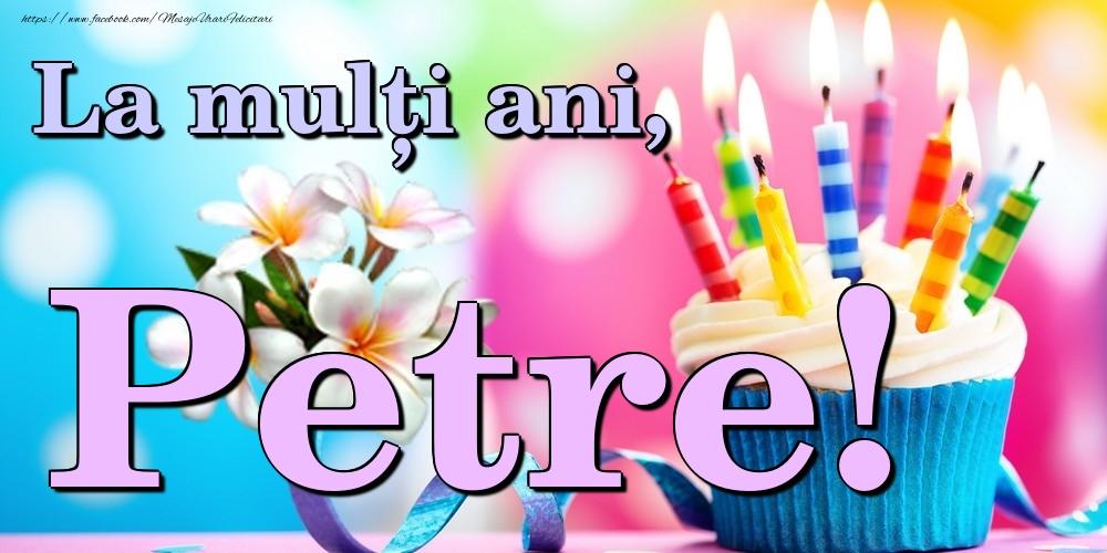 Felicitari de la multi ani | La mulți ani, Petre!